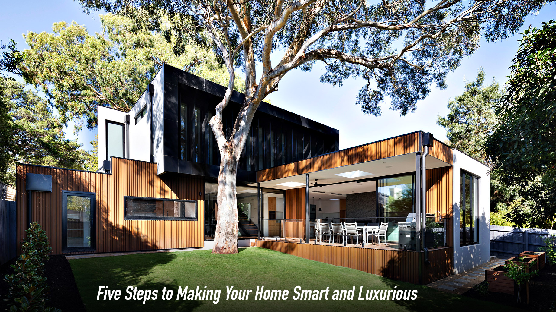 Five Steps to Making Your Home Smart and Luxurious