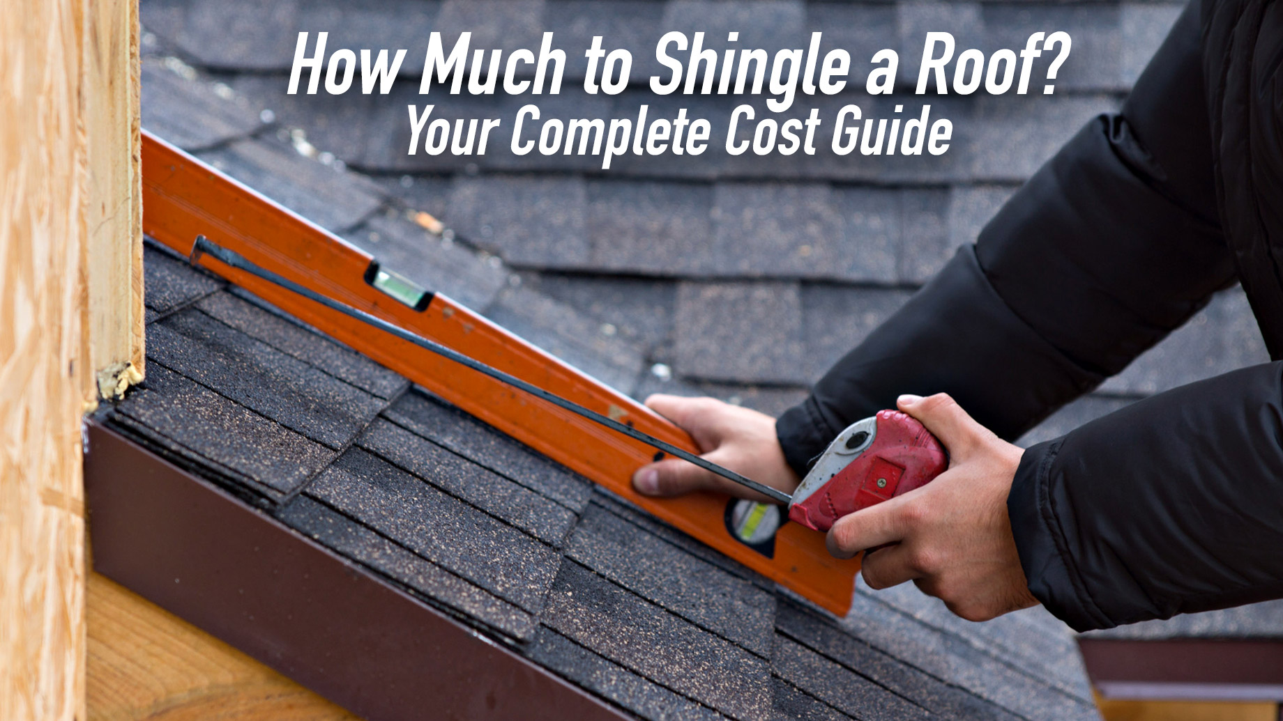 How Much to Shingle a Roof? Your Complete Cost Guide