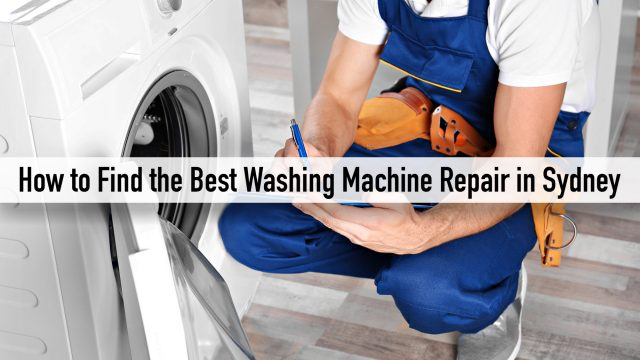 How to Find the Best Washing Machine Repair in Sydney