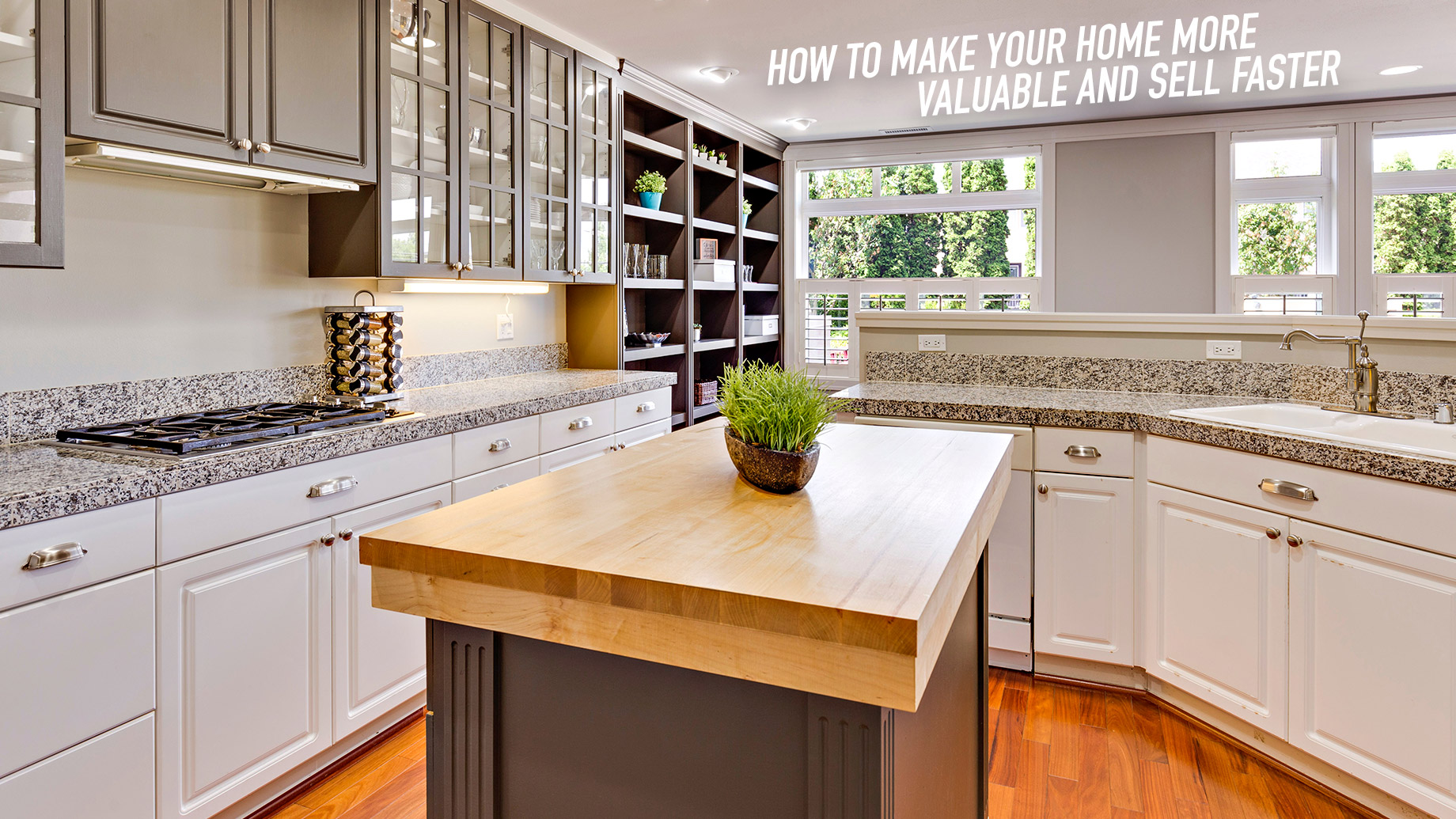 How to Make Your Home More Valuable and Sell Faster