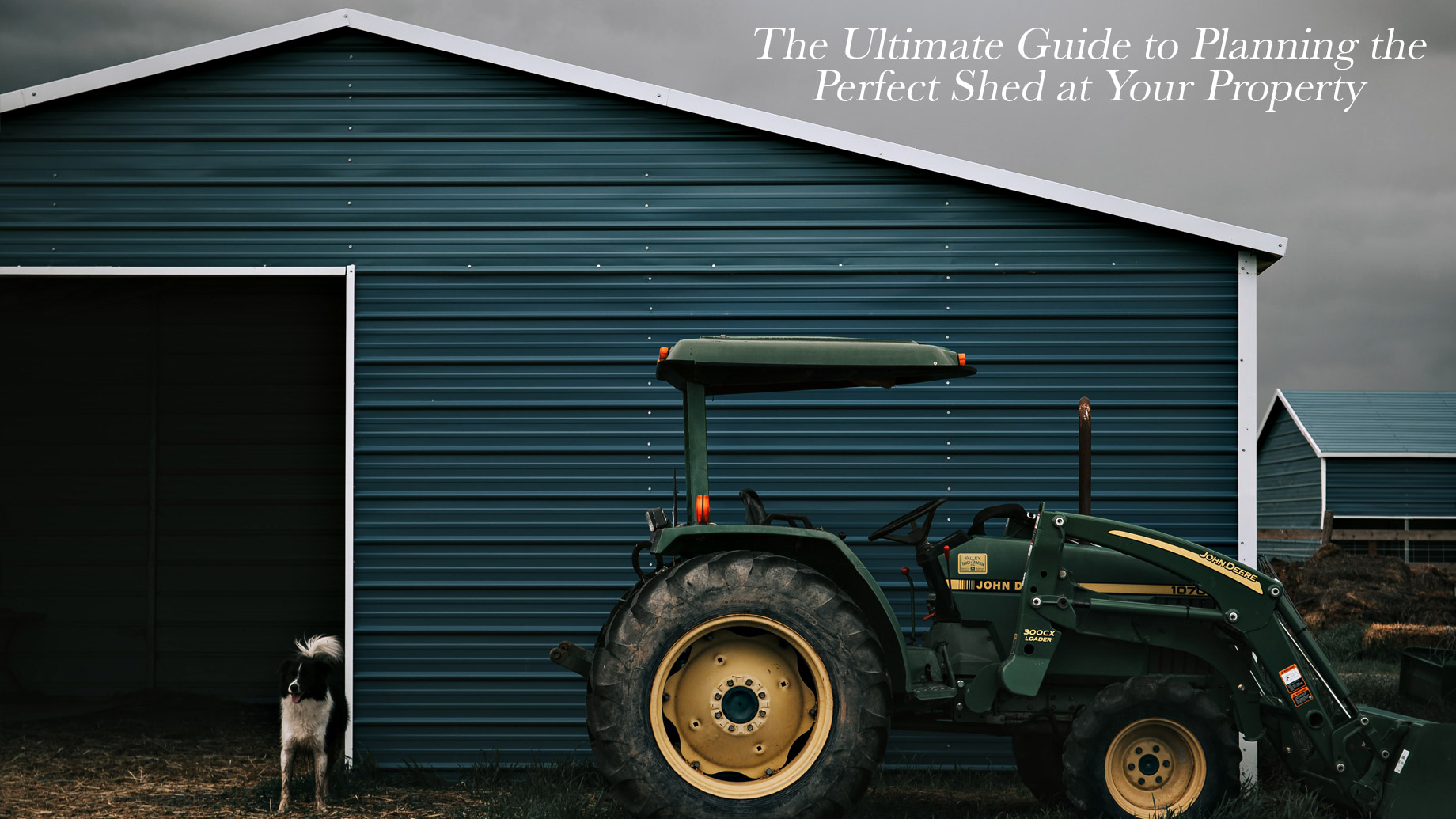 The Ultimate Guide to Planning the Perfect Shed at Your Property
