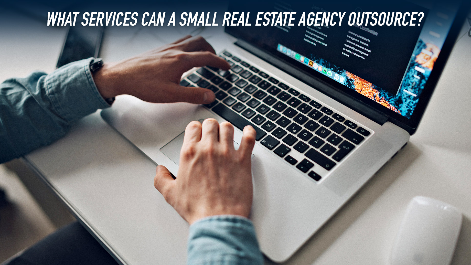 What Services Can A Small Real Estate Agency Outsource?