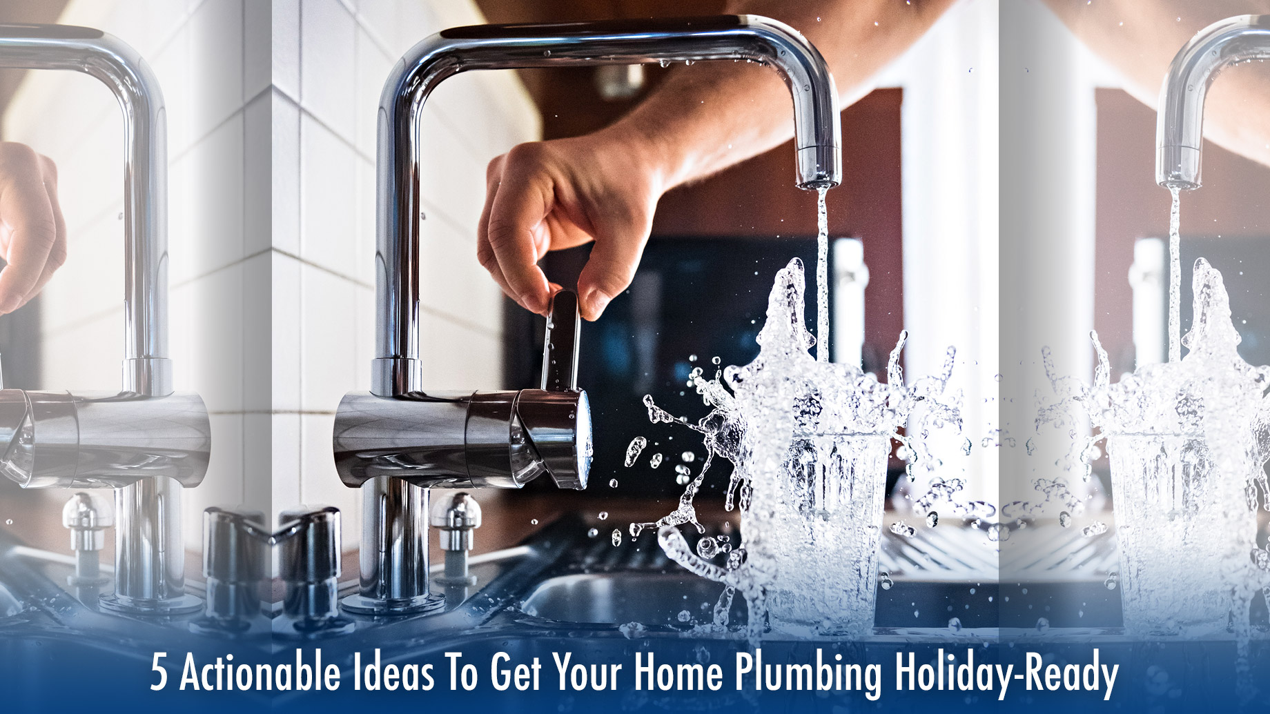 5 Actionable Ideas To Get Your Home Plumbing Holiday-Ready