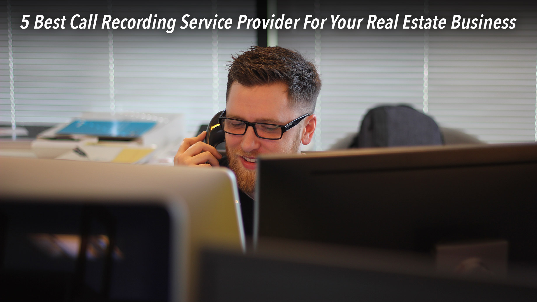 5 Best Call Recording Service Provider For Your Real Estate Business