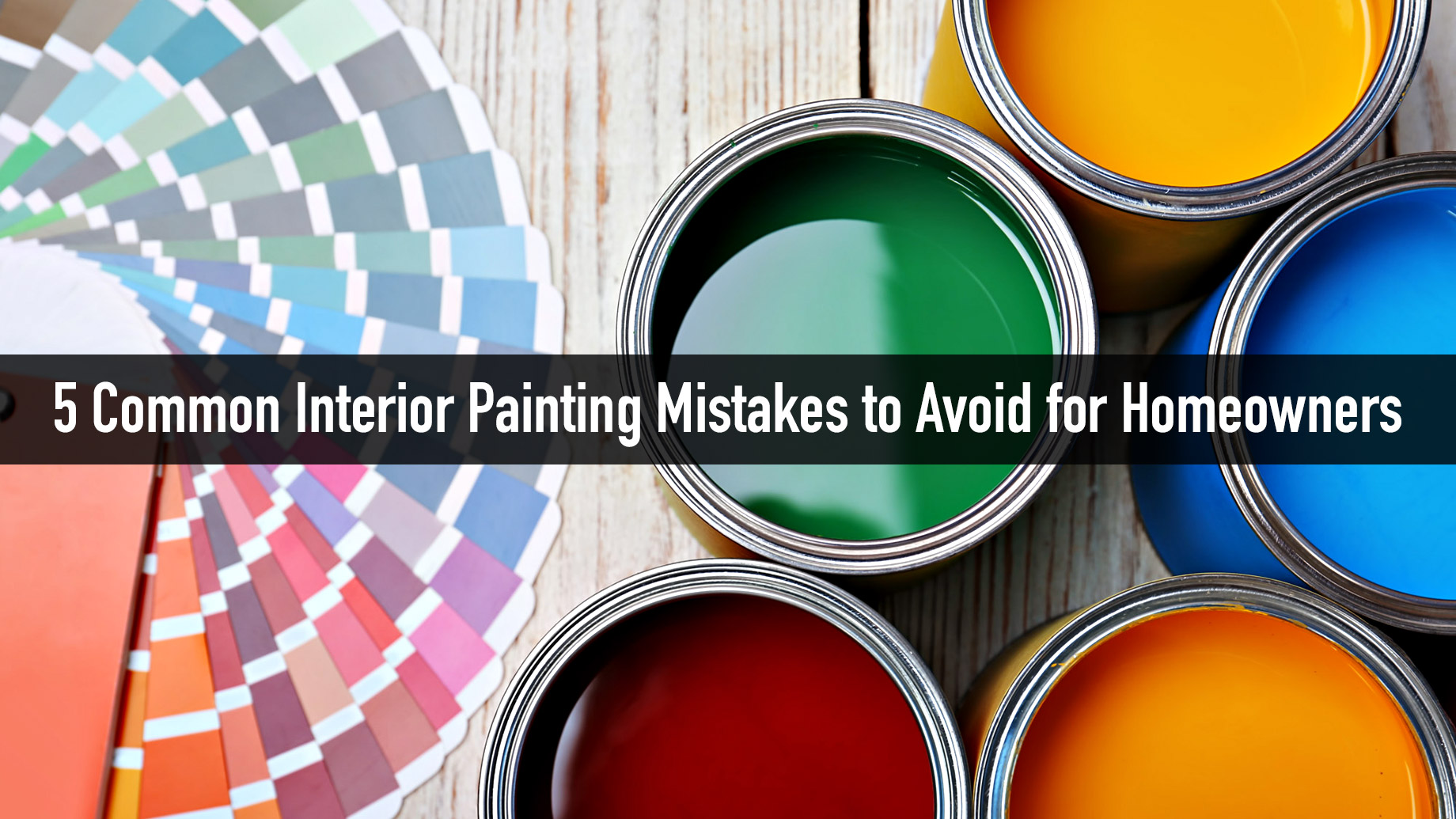 5 Common Interior Painting Mistakes to Avoid for Homeowners
