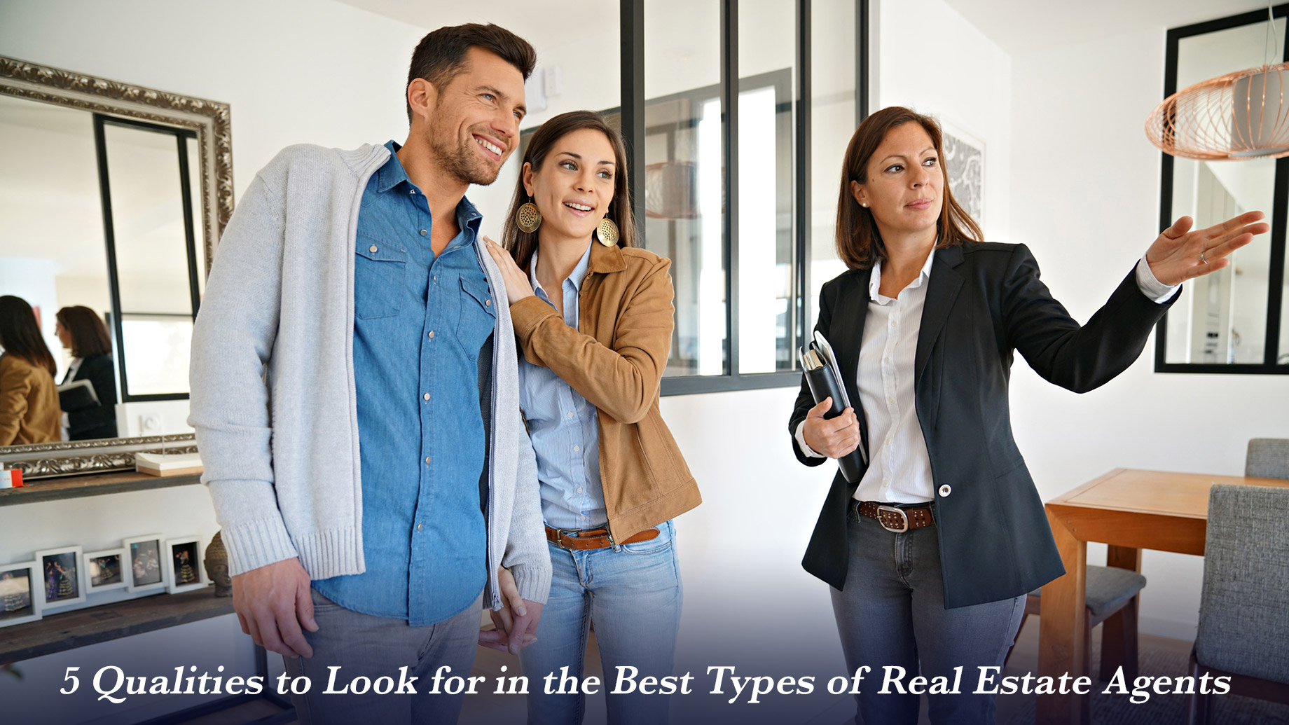 5 Qualities to Look for in the Best Types of Real Estate Agents