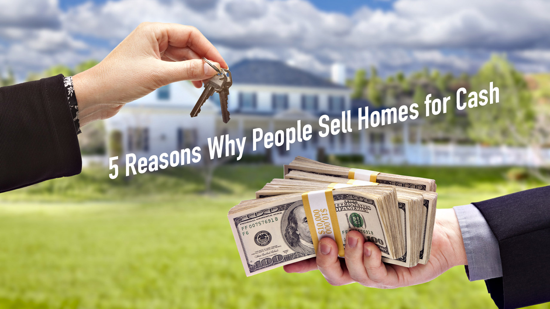 5 Reasons Why People Sell Homes for Cash