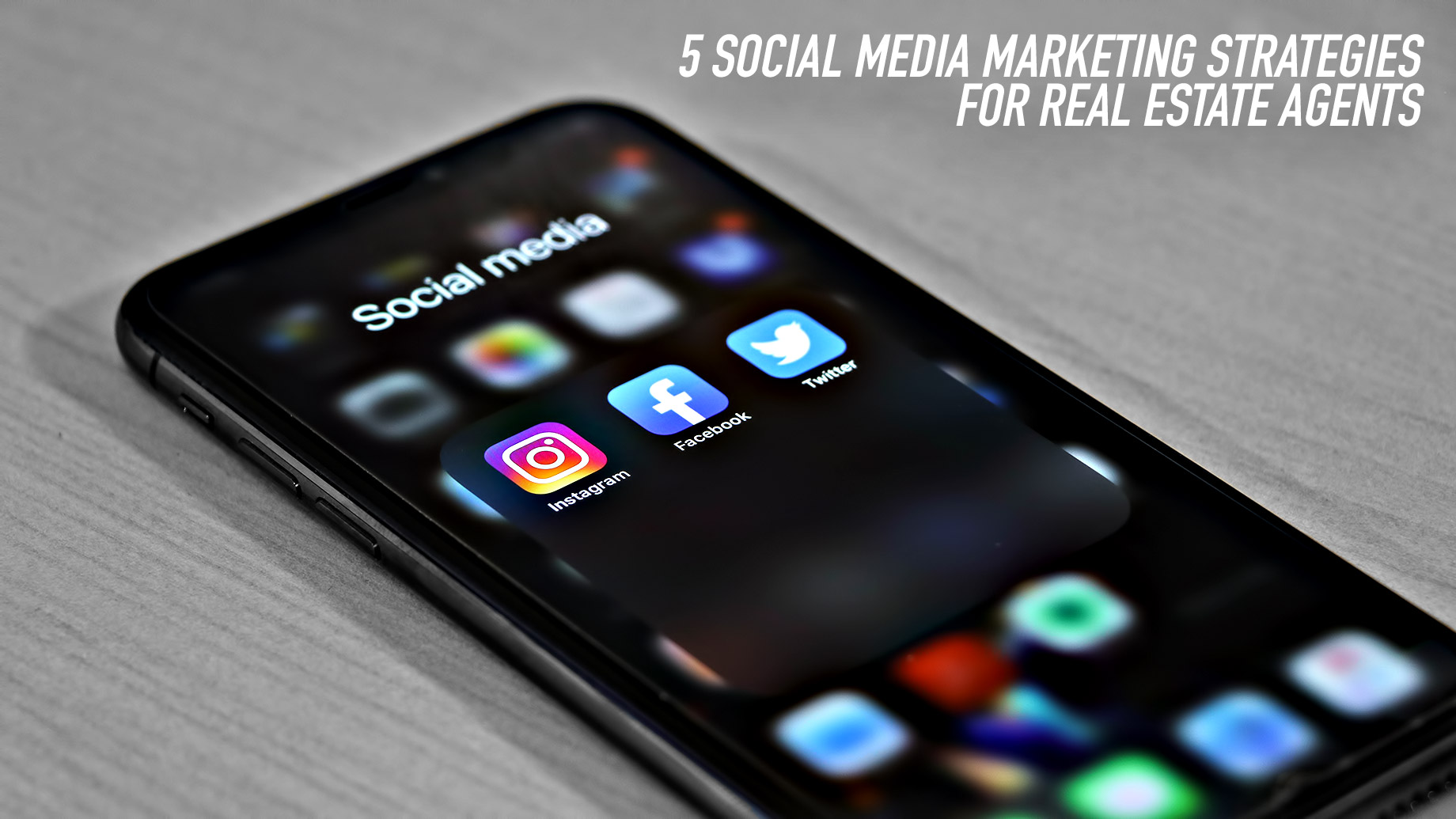 5 Social Media Marketing Strategies for Real Estate Agents in 2021