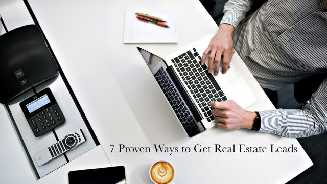 7 Proven Ways to Get Real Estate Leads