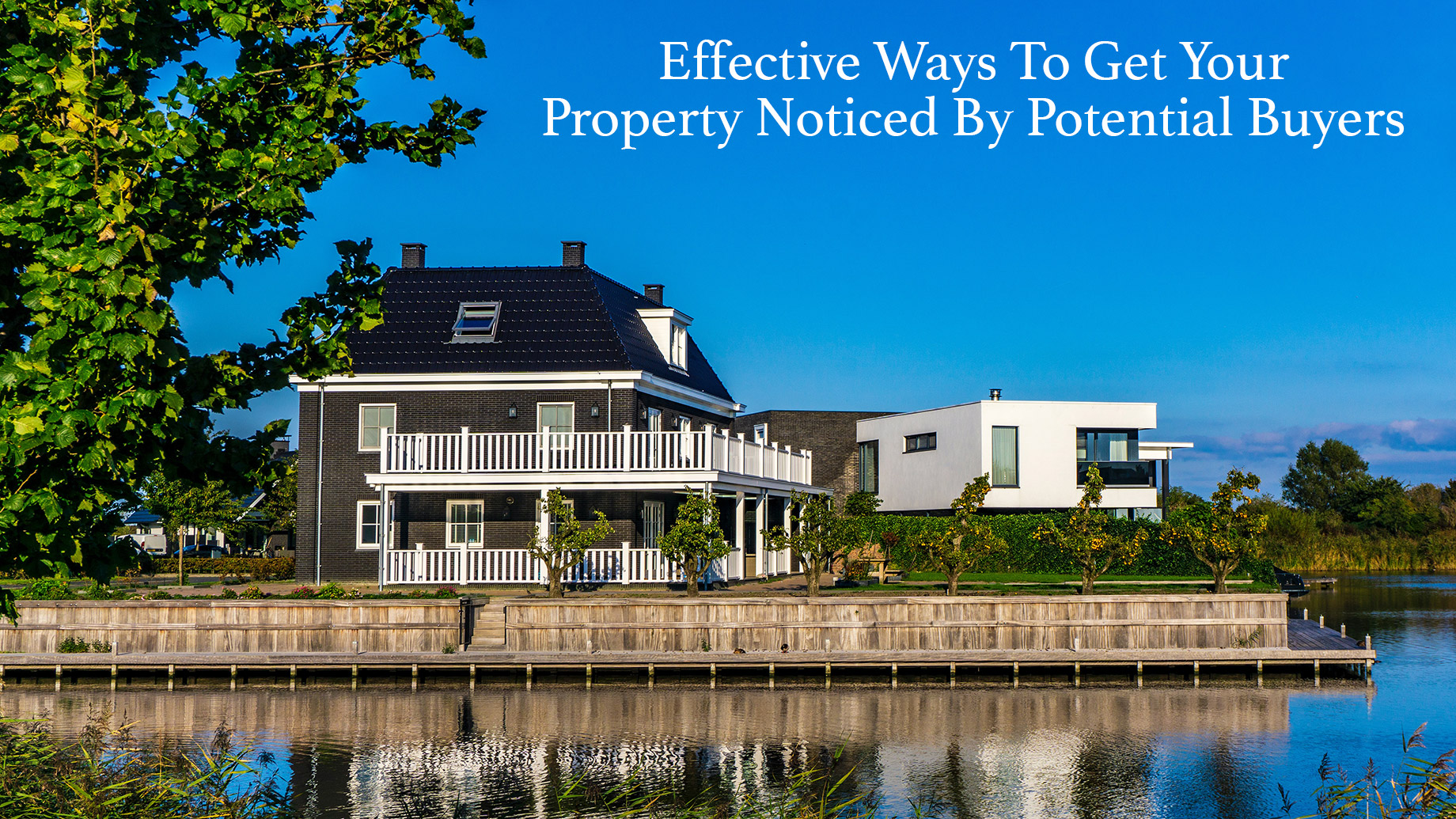 Effective Ways To Get Your Property Noticed By Potential Buyers