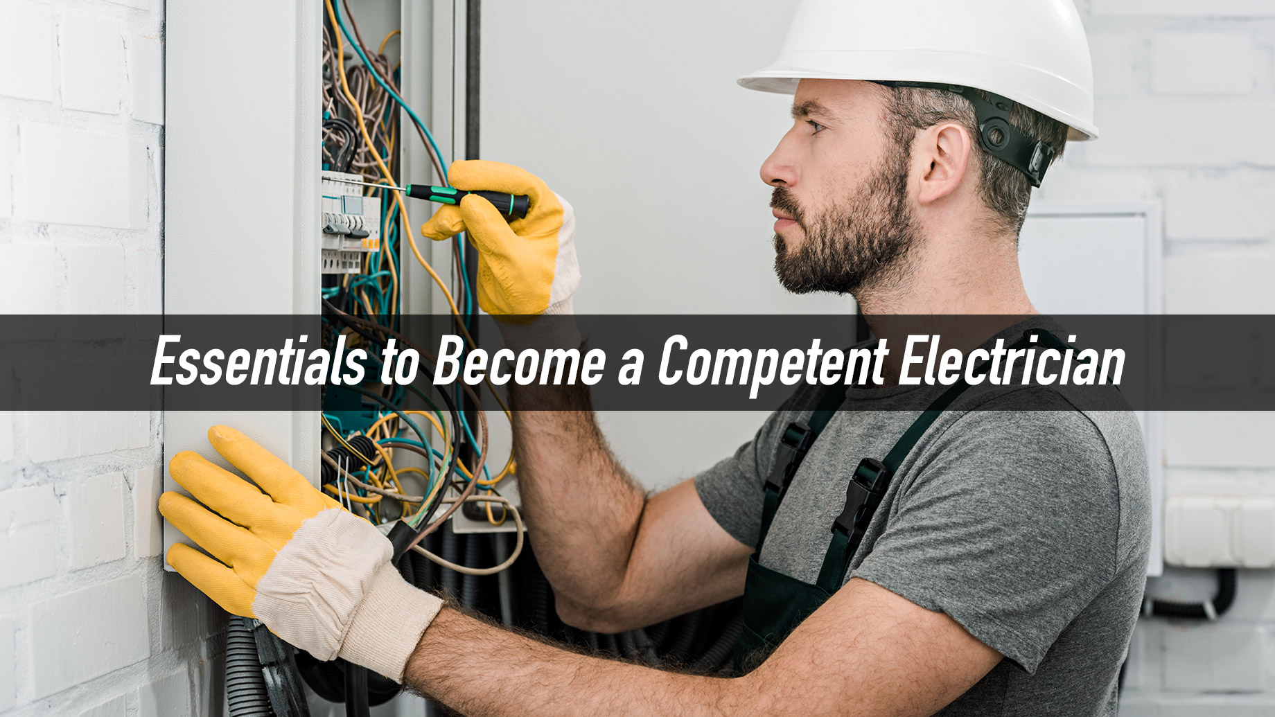 Essentials to Become a Competent Electrician
