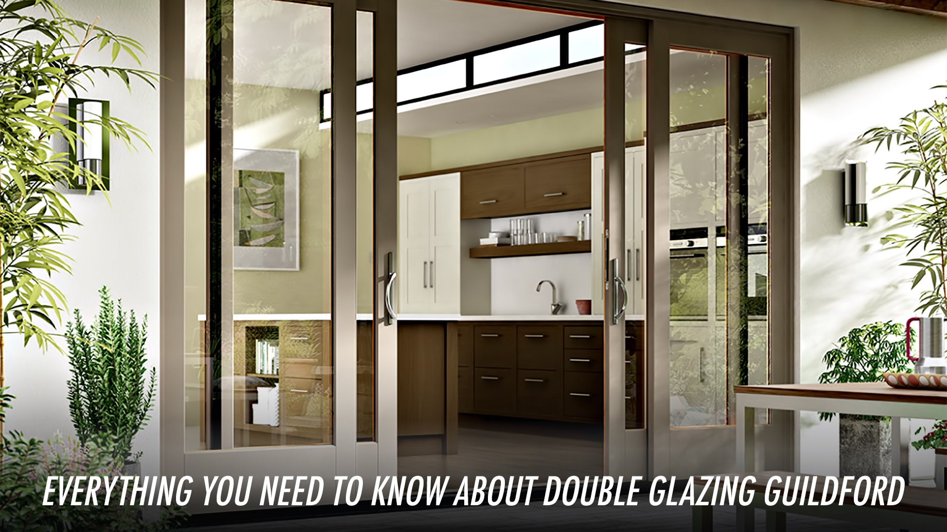Everything You Need to Know about Double Glazing Guildford