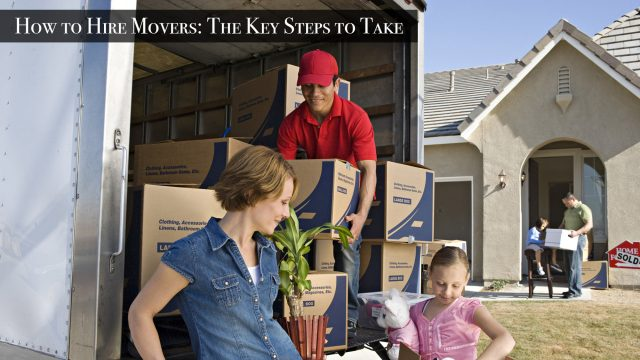 How to Hire Movers - The Key Steps to Take