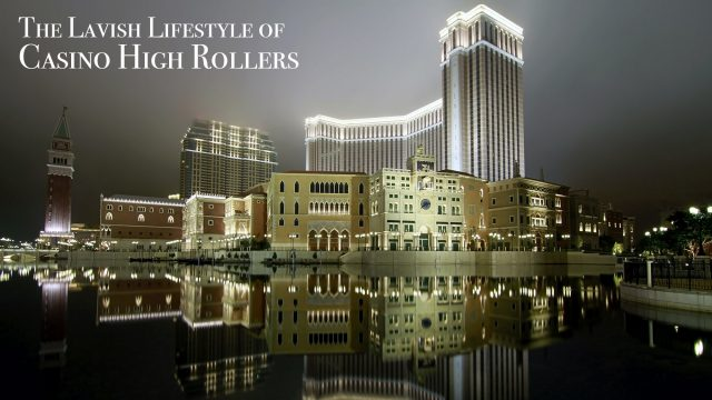 The Lavish Lifestyle of Casino High Rollers