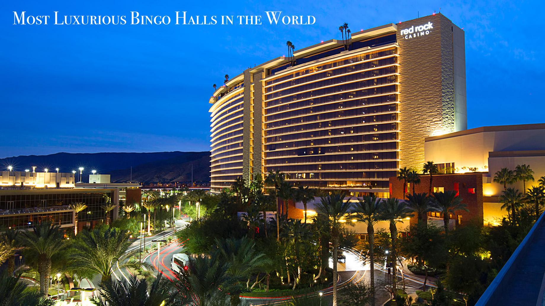 Most Luxurious Bingo Halls in the World