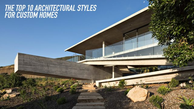 The Top 10 Architectural Styles for Custom Homes in 2021