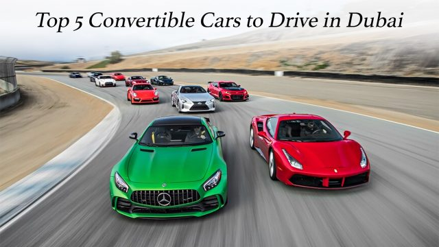 Top 5 Convertible Cars to Drive in Dubai