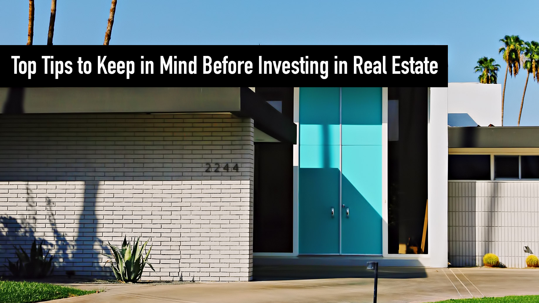 Top Tips to Keep in Mind Before Investing in Real Estate
