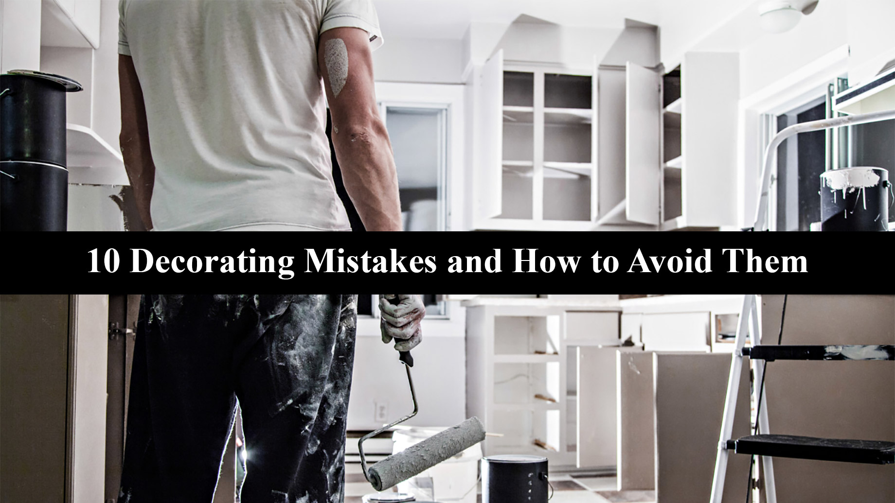 10 Decorating Mistakes and How to Avoid Them