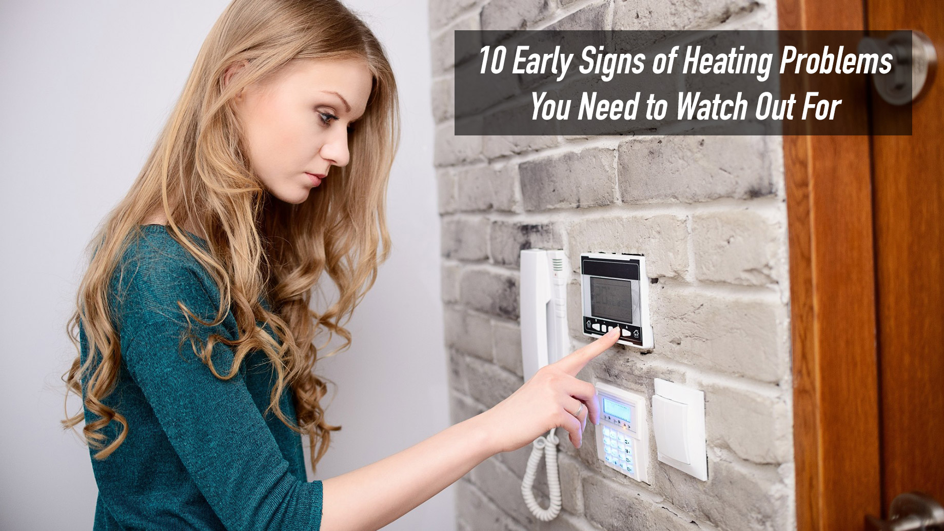 10 Early Signs of Heating Problems You Need to Watch Out For