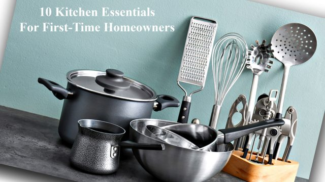 10 Kitchen Essentials For First-Time Homeowners