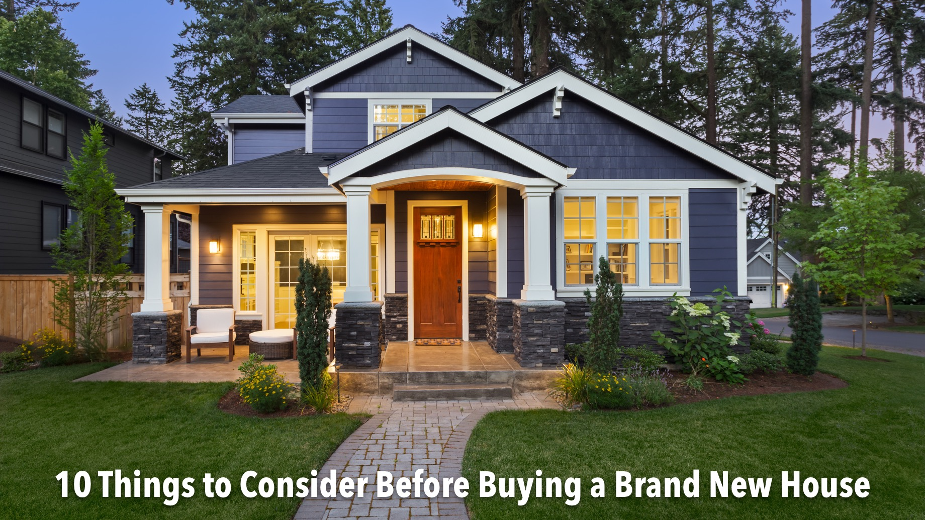 10 Things to Consider Before Buying a Brand New House