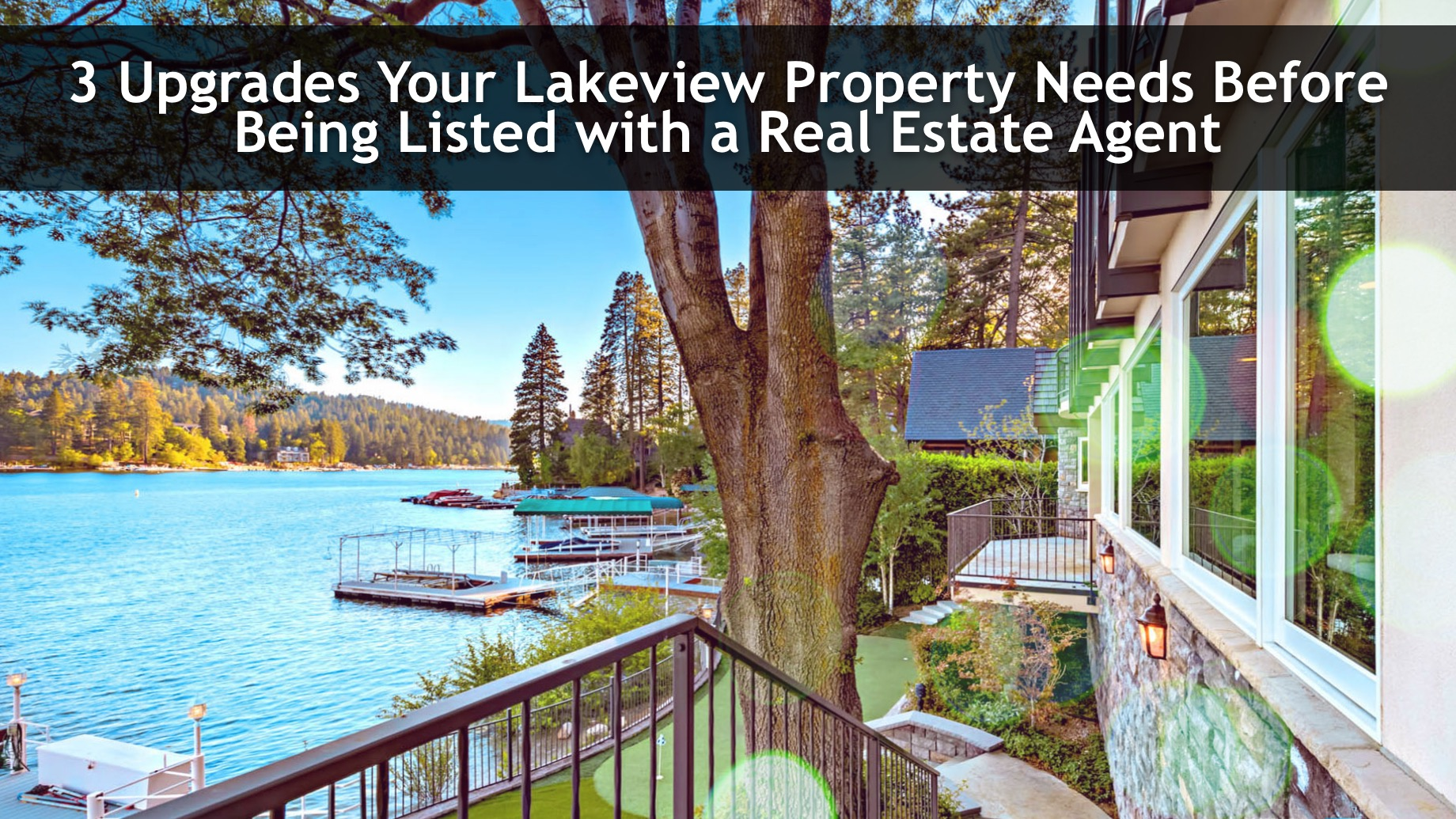 3 Upgrades Your Lakeview Property Needs Before Being Listed with a Real Estate Agent