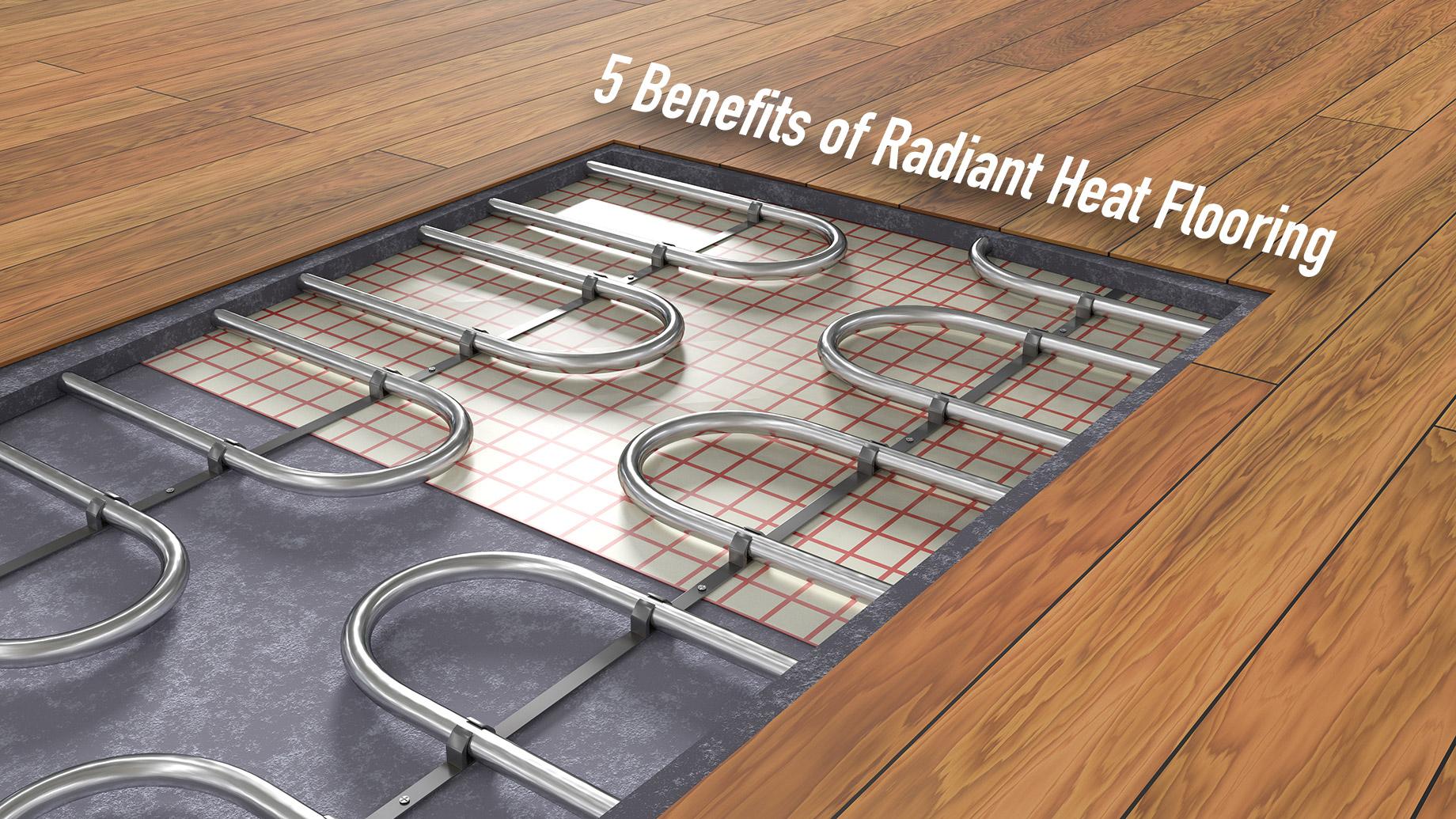 5 Benefits of Radiant Heat Flooring