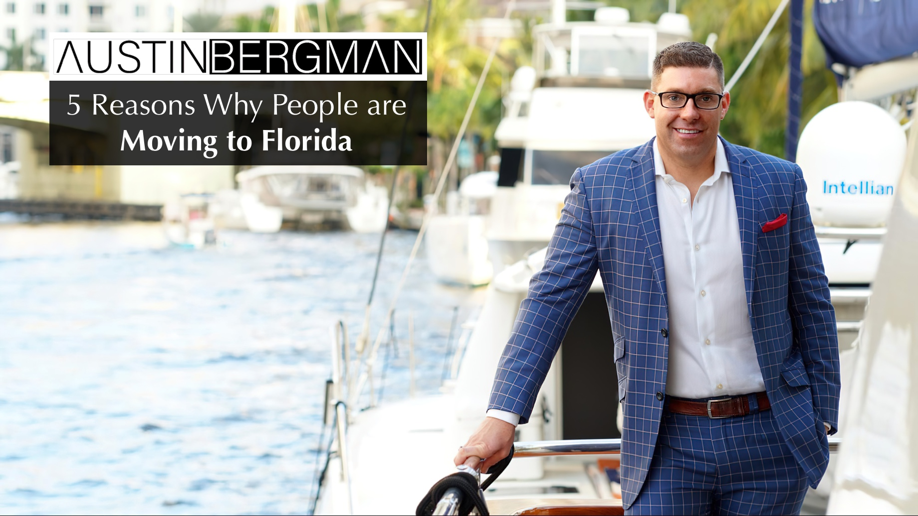 5 Reasons Why People are Moving to Florida - Austin Bergman of The Carroll Group