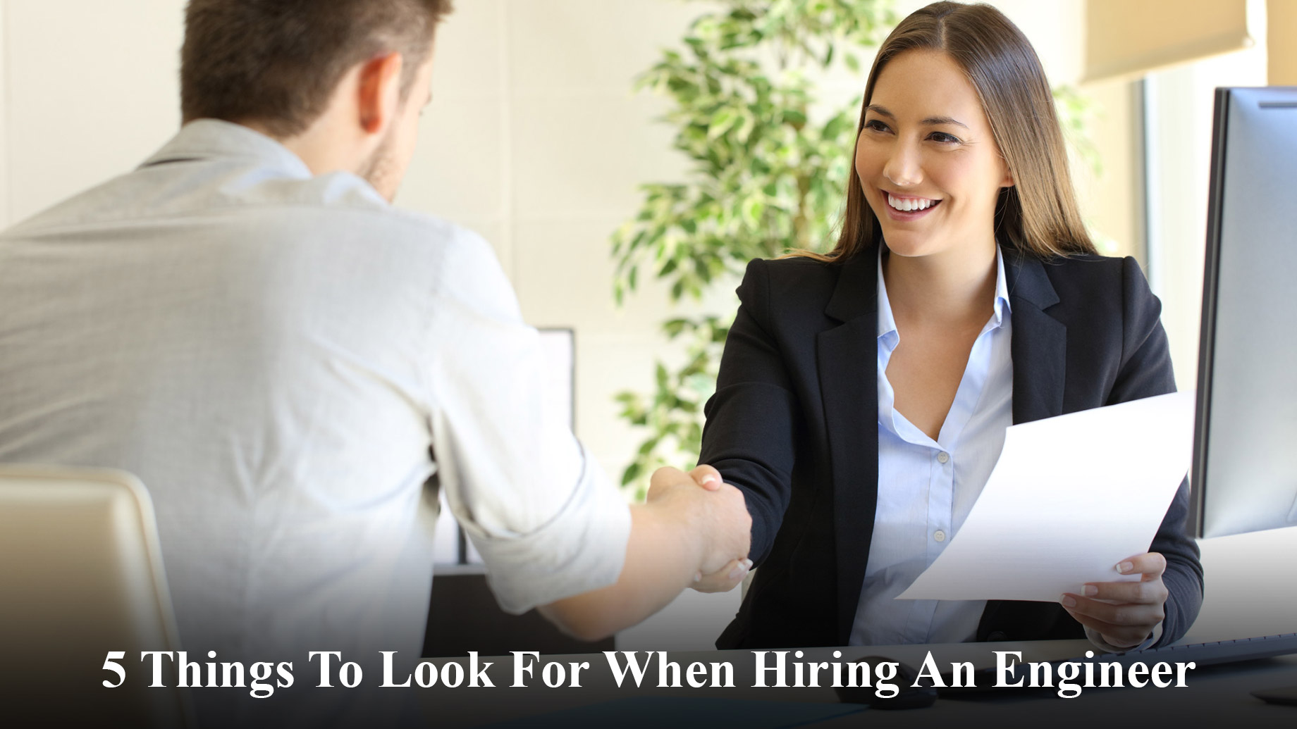 5 Things To Look For When Hiring An Engineer