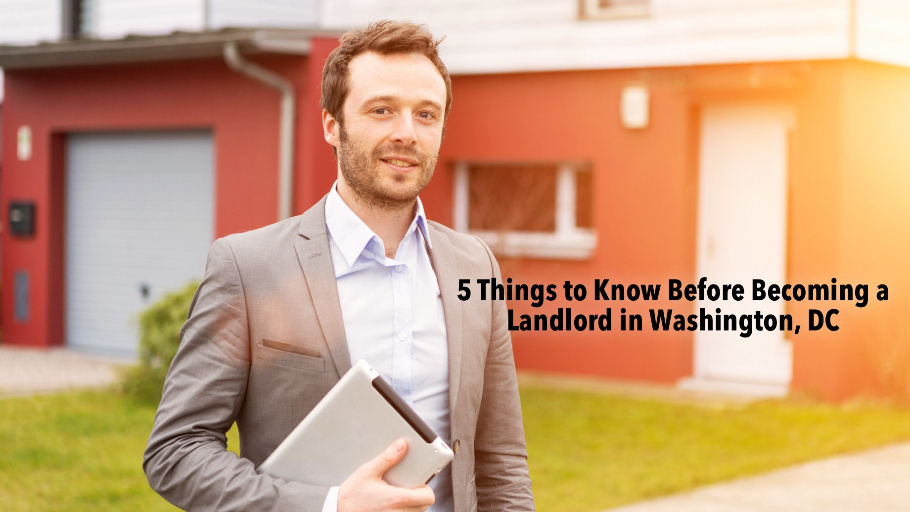 5 Things to Know Before Becoming a Landlord in Washington, DC