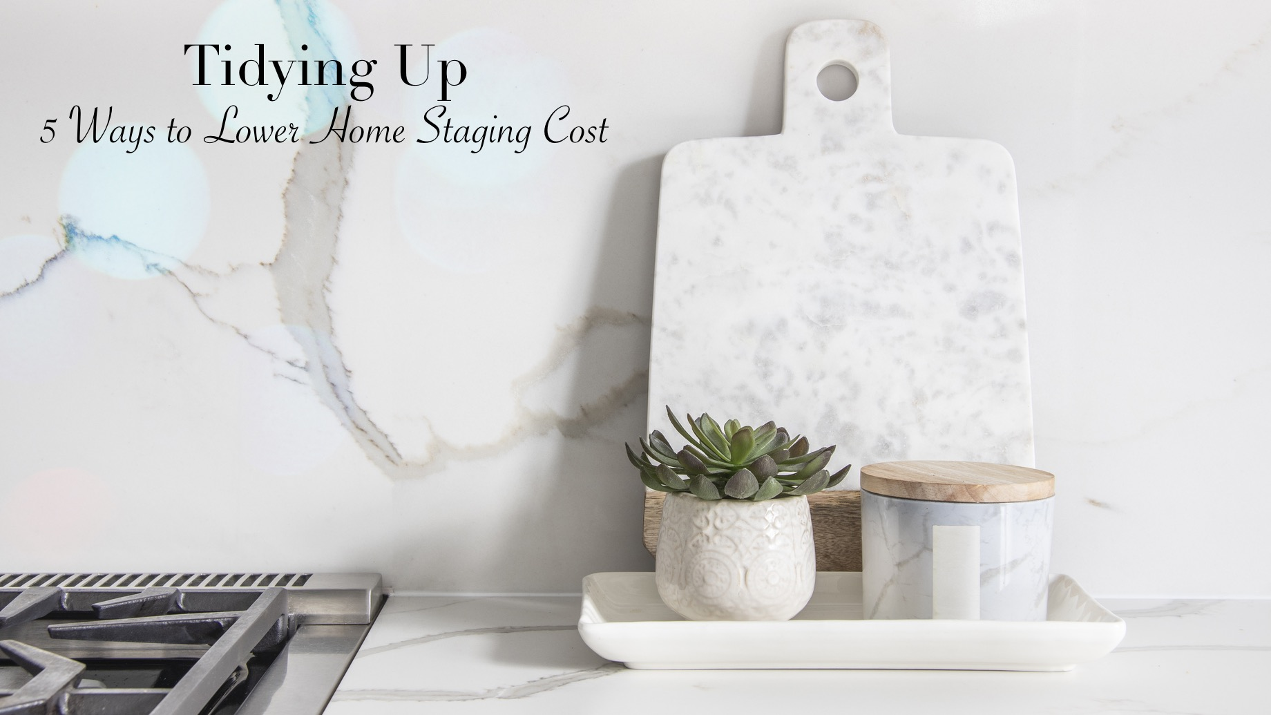 Tidying Up - 5 Ways to Lower Home Staging Cost