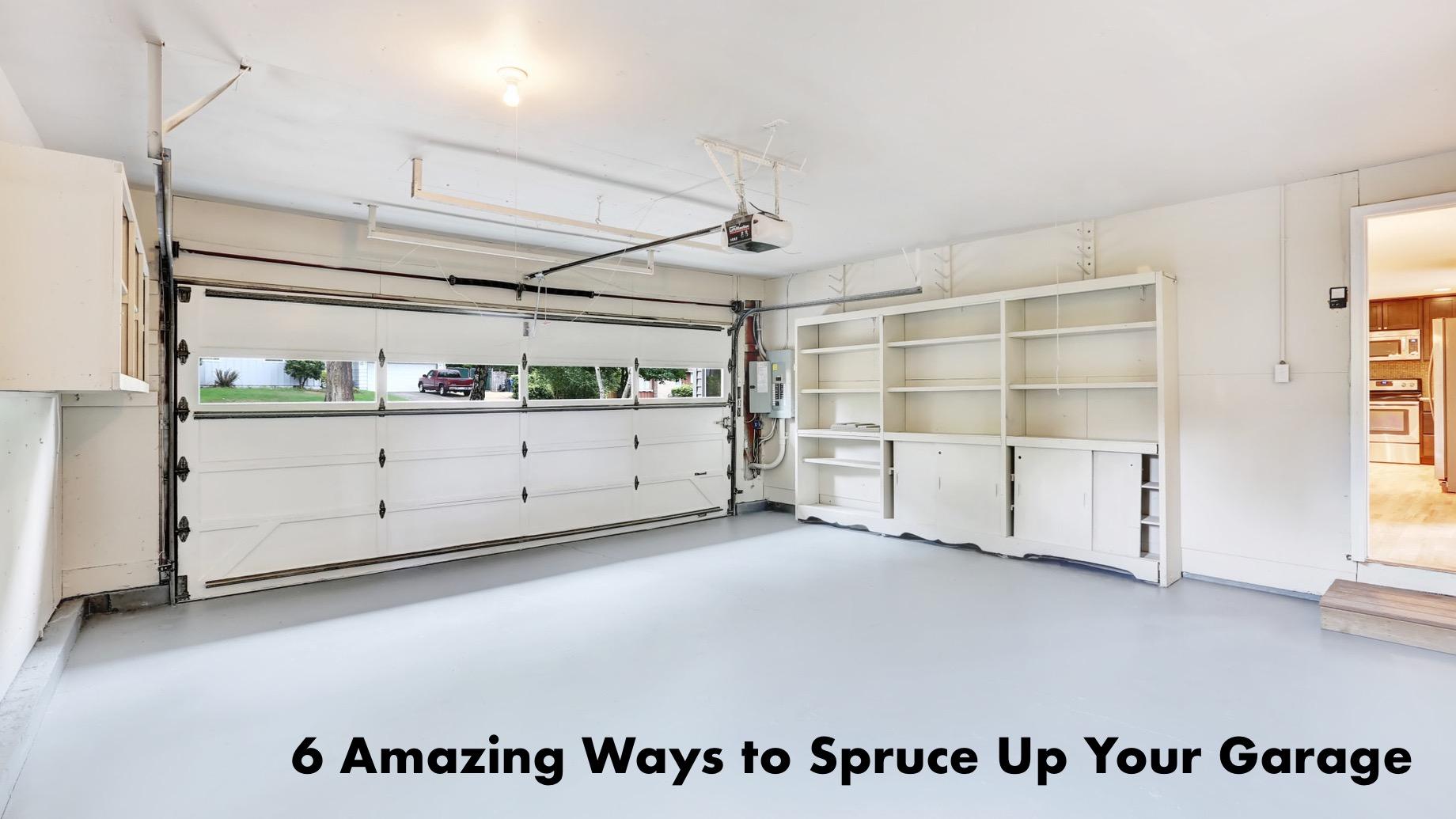 6 Amazing Ways to Spruce Up Your Garage
