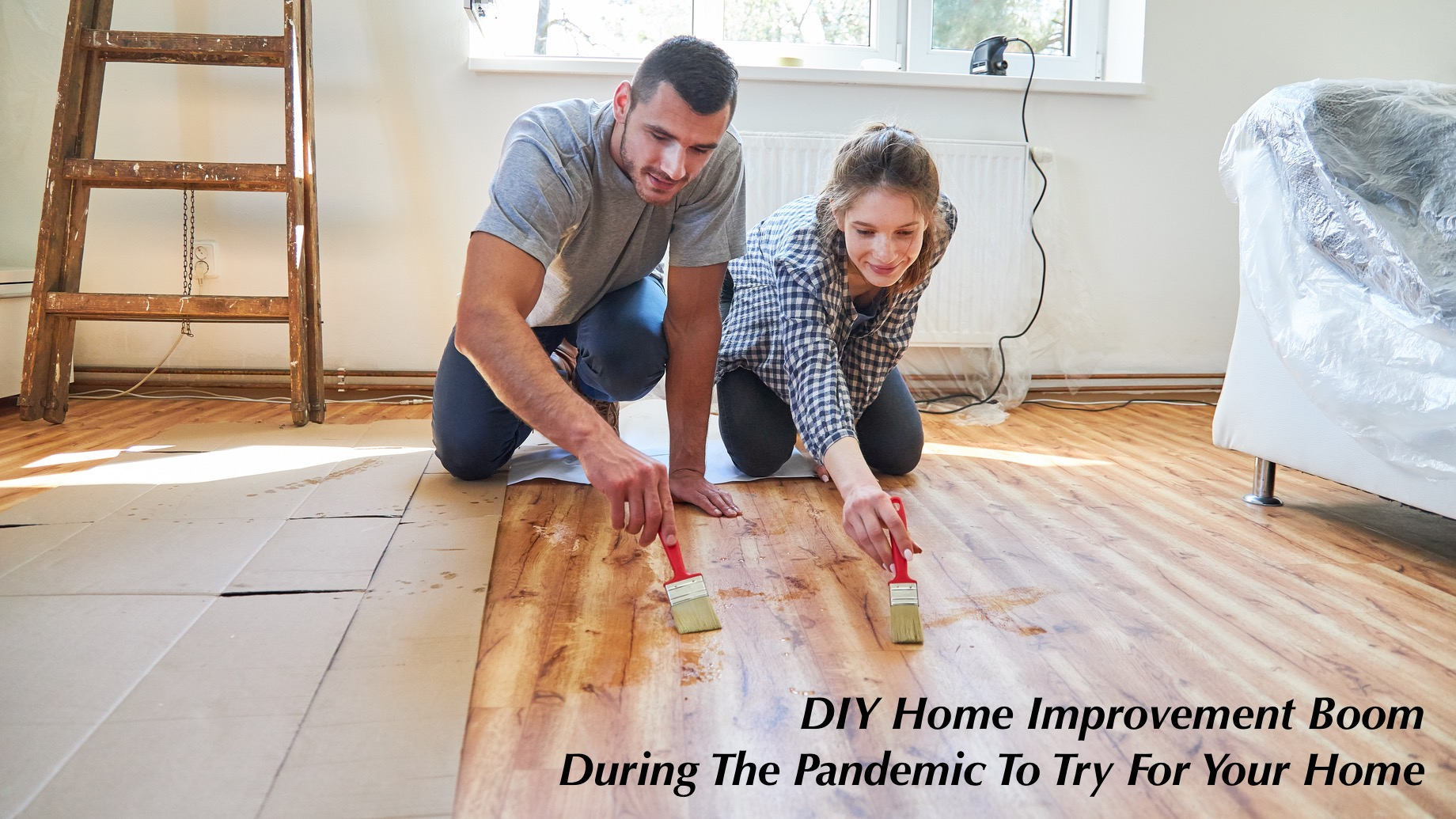 DIY Home Improvement Boom During The Pandemic To Try For Your Home