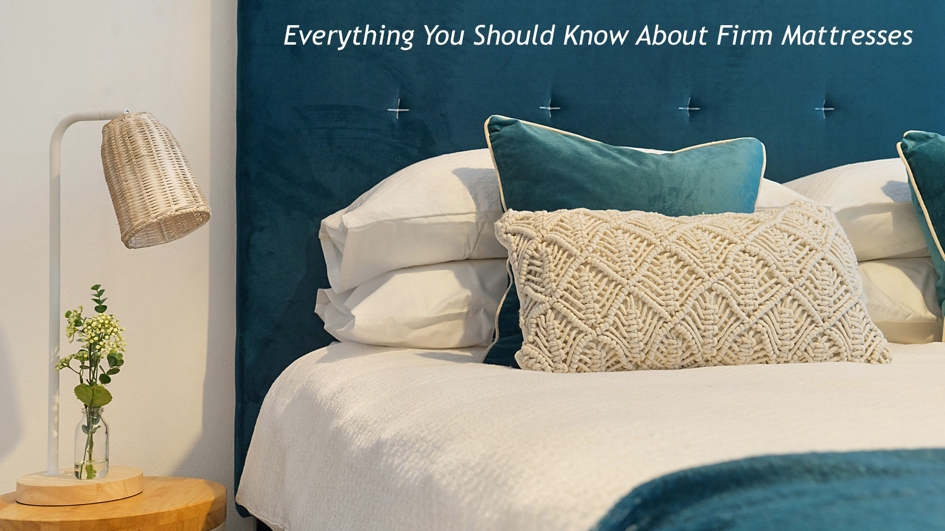 Everything You Should Know About Firm Mattresses