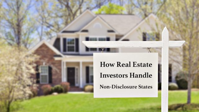 How Real Estate Investors Handle Non-Disclosure States
