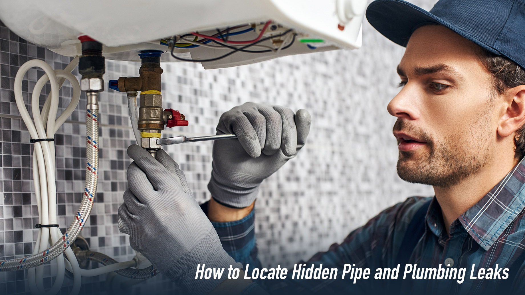 How to Locate Hidden Pipe and Plumbing Leaks