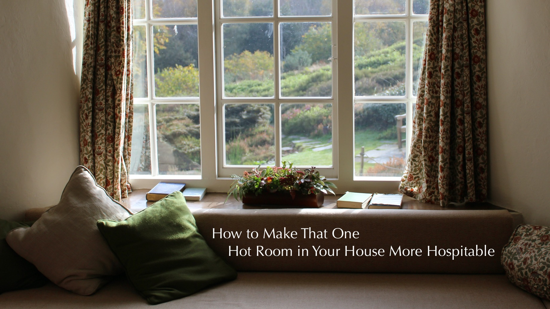 How to Make That One Hot Room in Your House More Hospitable