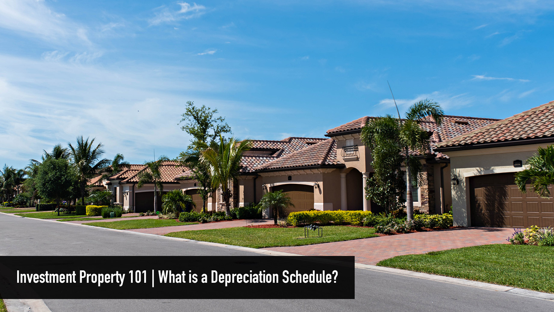 Investment Property 101 - What is a Depreciation Schedule?