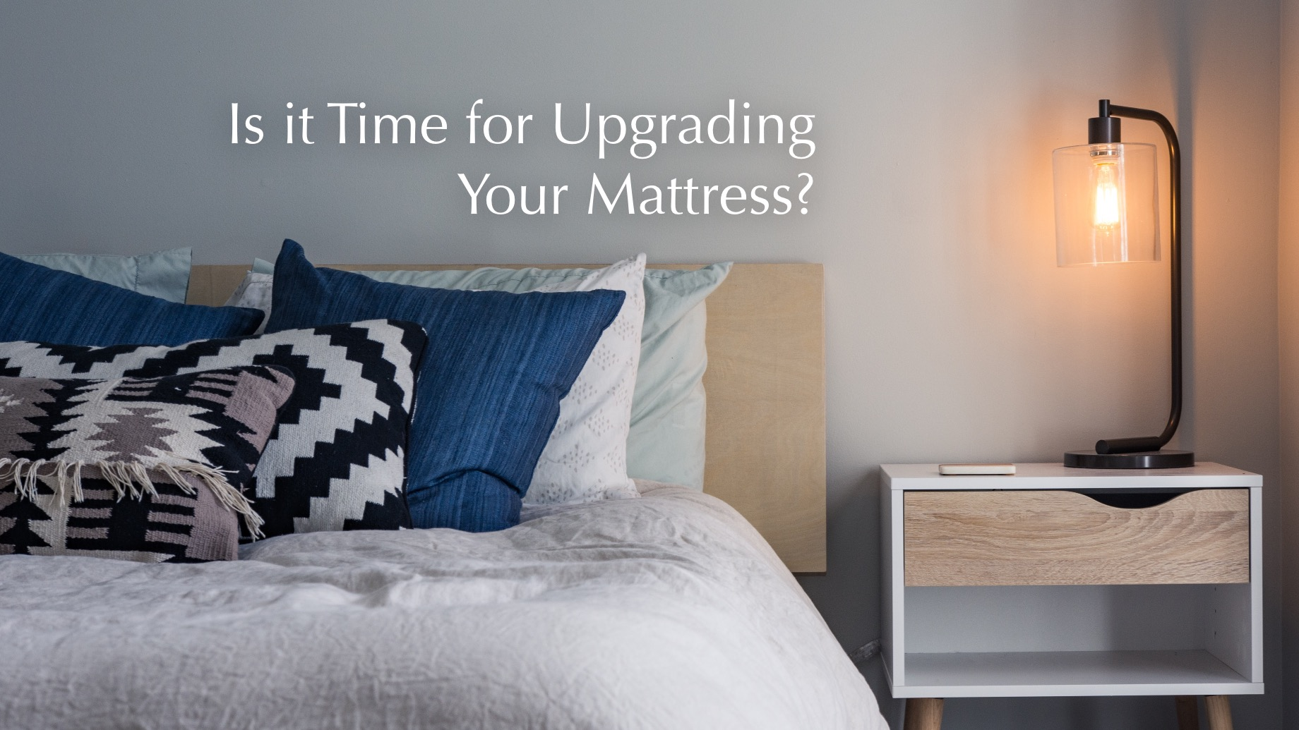 Is it Time for Upgrading Your Mattress?
