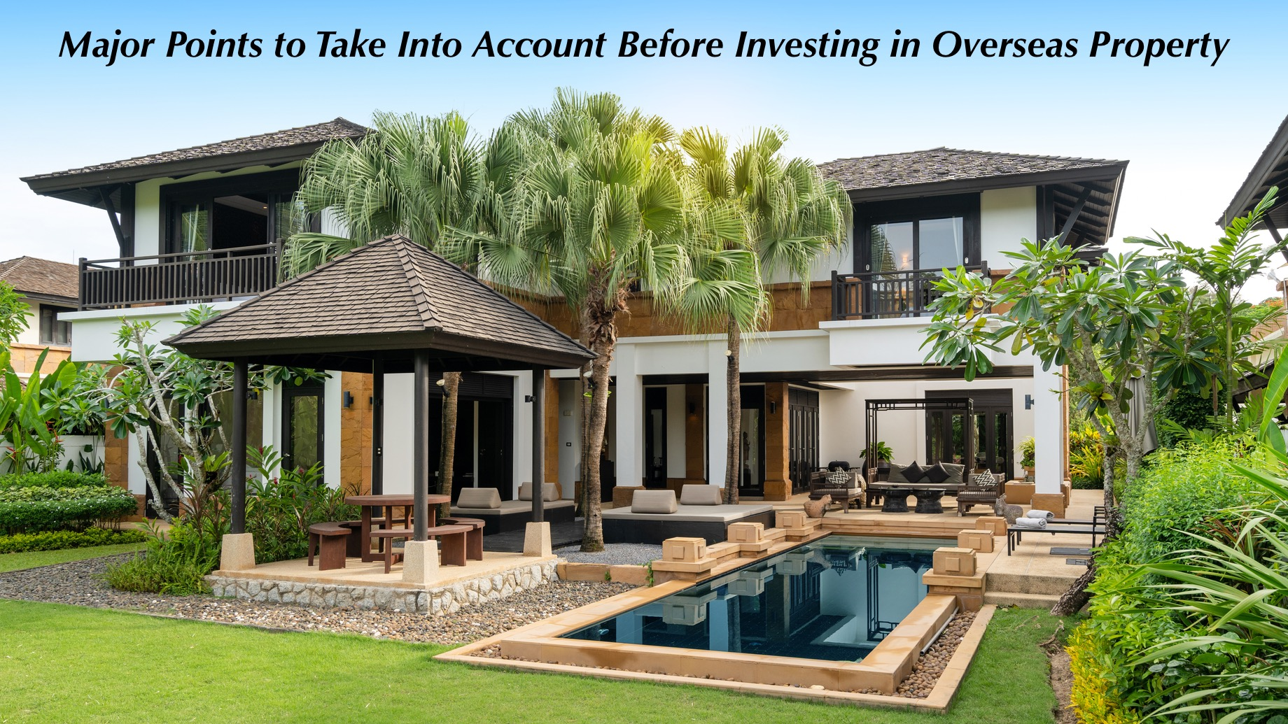 Major Points to Take Into Account Before Investing in Overseas Property