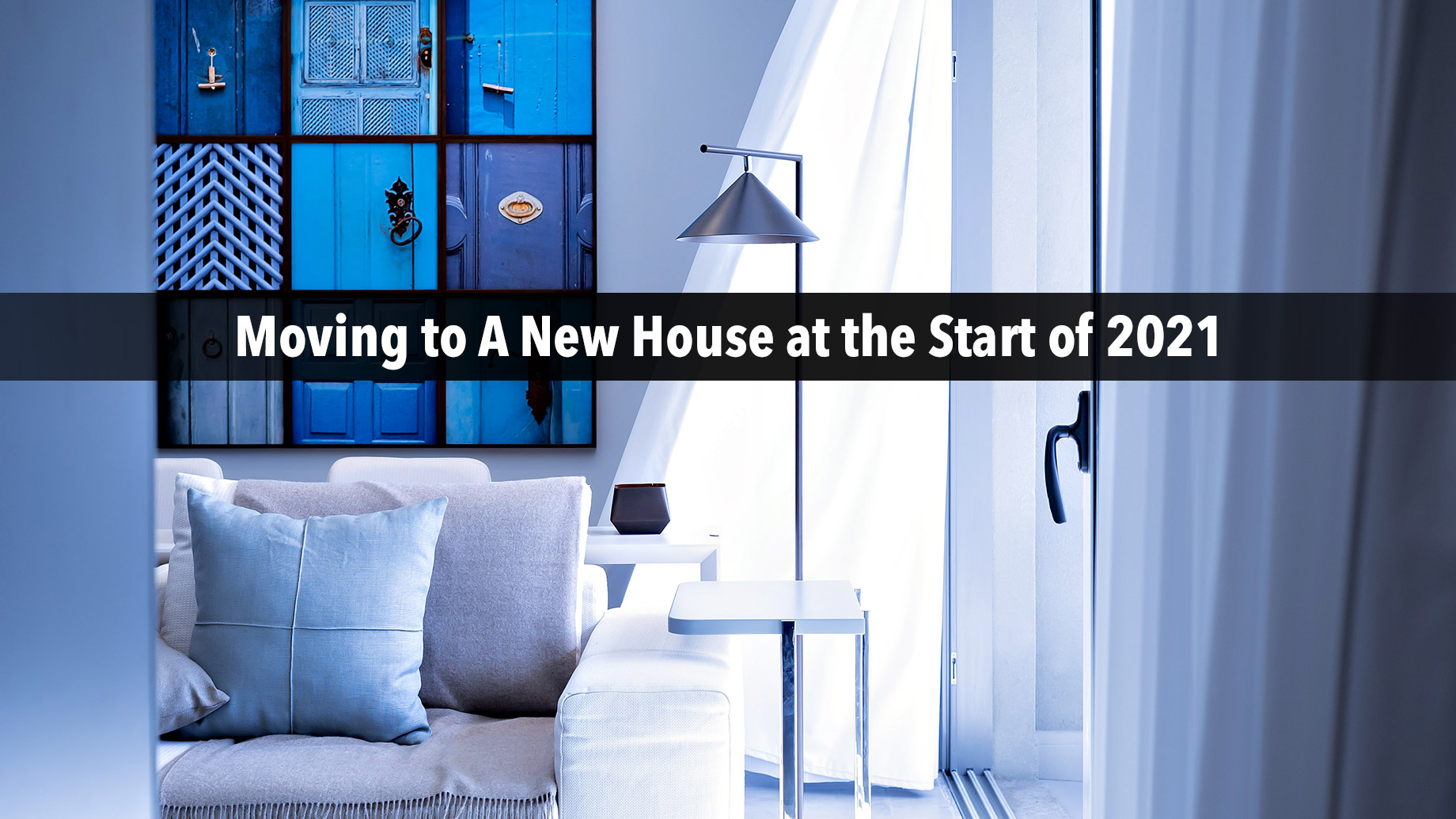 Moving to A New House at the Start of 2021