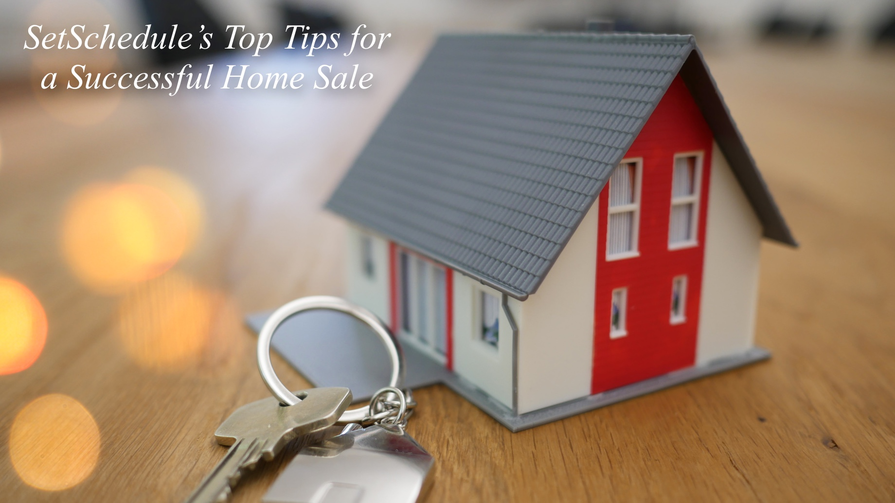 SetSchedule's Top Tips for a Successful Home Sale