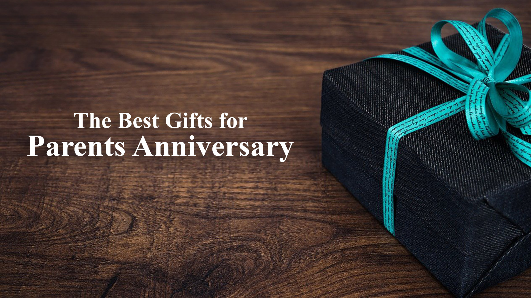 The Best Gifts for Parents Anniversary