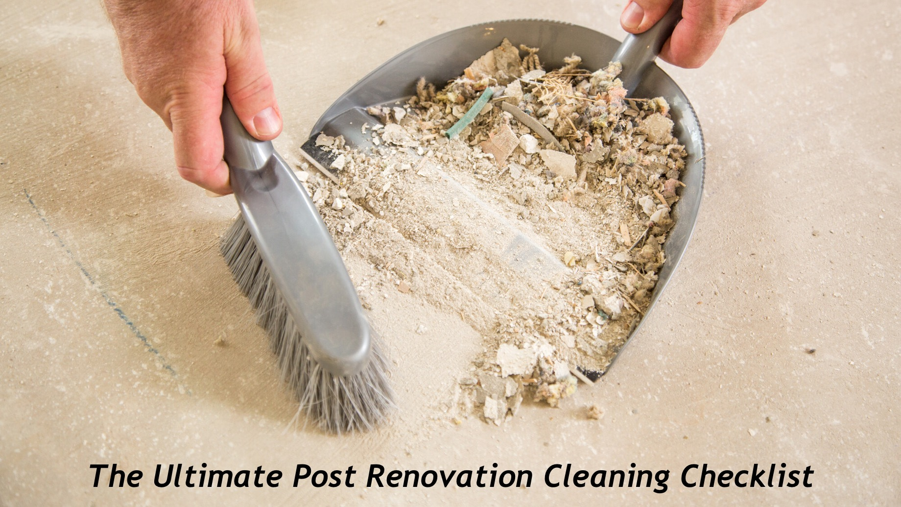 The Ultimate Post Renovation Cleaning Checklist