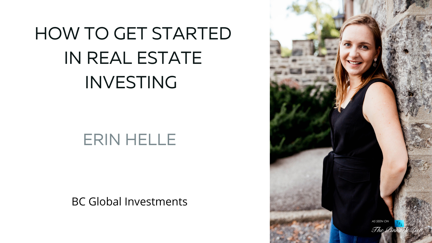 How To Get Started In Real Estate Investing - Erin Helle of BC Global Investments