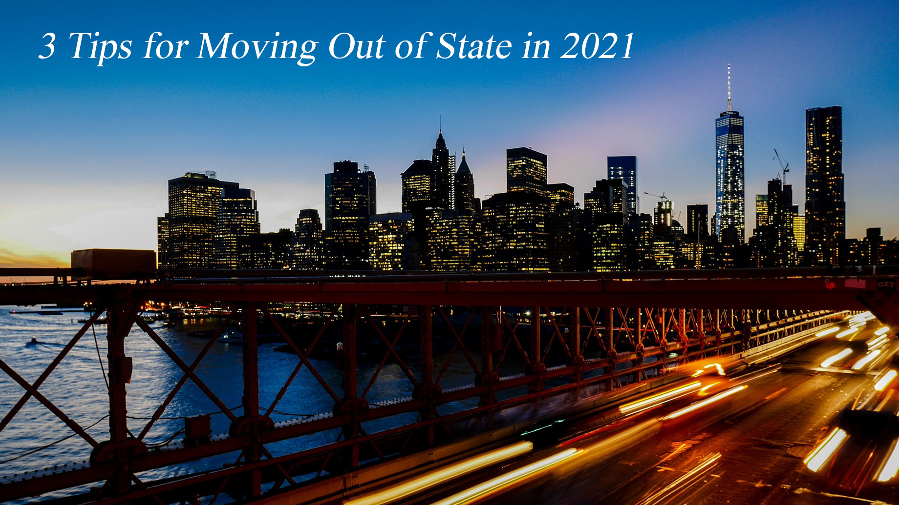 3 Tips for Moving Out of State in 2021