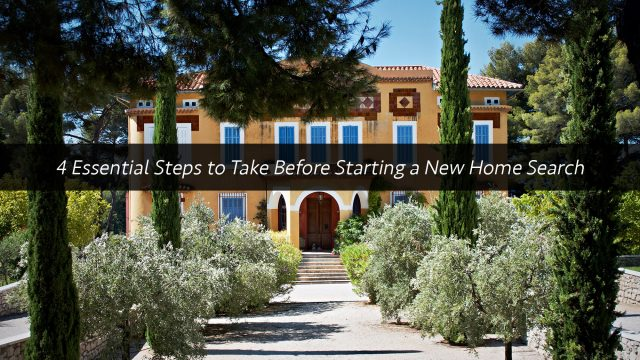 4 Essential Steps to Take Before Starting a New Home Search