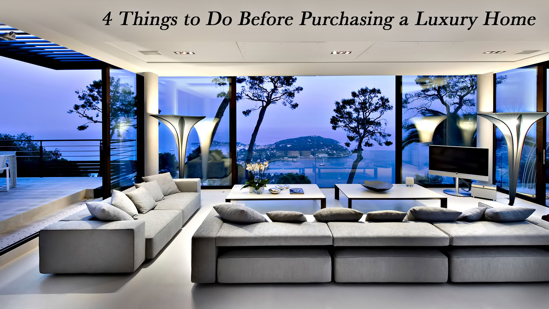 4 Things to Do Before Purchasing a Luxury Home