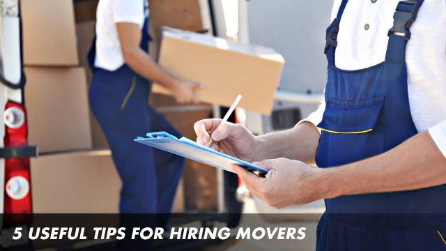 5 Useful Tips for Hiring Movers
